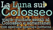 VISITA GUIDATA SERALE AL COLOSSEO E I SOTTERRANEI CON SPECIALE APERTURA NOTTURNA