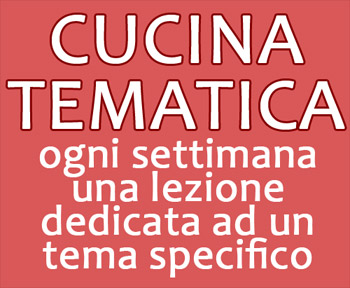  	Speciale CUCINA TEMATICA a Roma