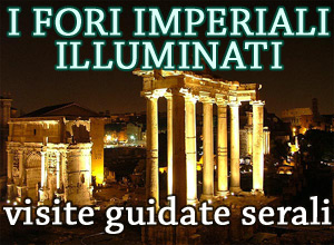  	I Fori Imperiali illuminati: visite guidate