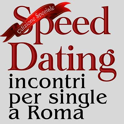 SPEED DATING: INCONTRI PER SINGLE